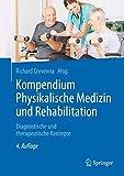 Kompendium Physikalische Medizin und Rehabilitation: Diagnostische und therapeutische Konzepte - Richard Crevenna