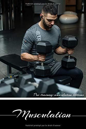 Musculation: Carnet d'entrainement | Culturisme | Carnet de planification d'entrainement | Fitness | Carnet à remplir | Programme musculation | Entrainement | Culturiste | Musculation