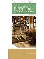 Teacher's Pocket Guide to School Law, A (Allyn & Bacon Educational Leadership)