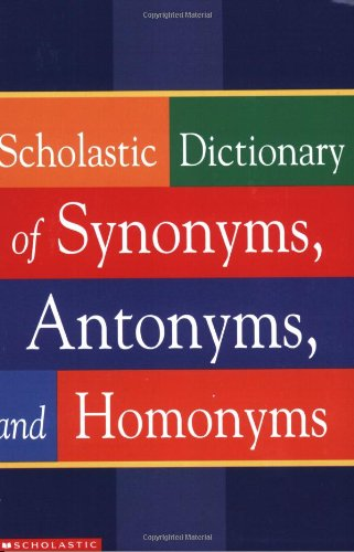 Scholastic Dictionary of Synonyms, Antomnyms, and Homonymsの詳細を見る
