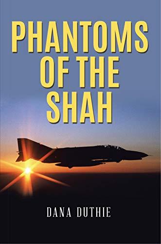Phantoms of the Shah by [Dana Duthie]