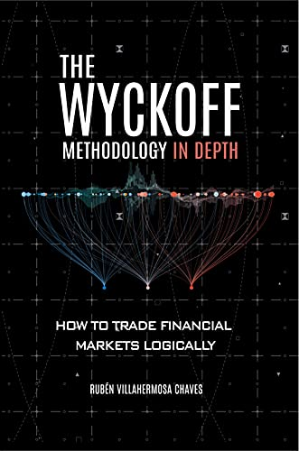 The Wyckoff Methodology in Depth: How to trade financial markets logically (Trading and Investing Course: Advanced Technical Analysis Book 1) (English Edition)