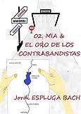 02. MIA & EL ORO DE LOS CONTRABANDISTAS (Spanish Edition)
