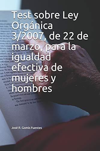 Test sobre Ley Orgánica 3/2007, de 22 de marzo, para la igualdad efectiva de mujeres y hombres