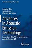 Advances in Acoustic Emission Technology: Proceedings of the World Conference on Acoustic Emission-2017 (Springer Proceedings in Physics, 218)