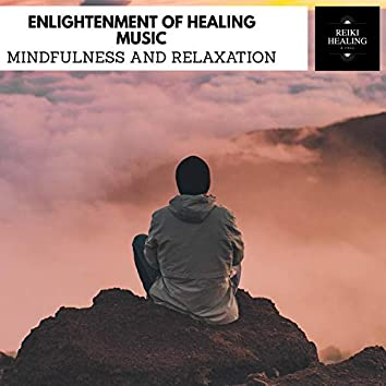 Enlightenment Of Healing Music - Mindfulness And Relaxation