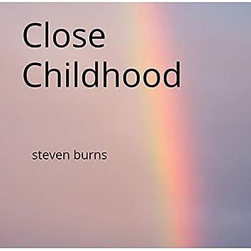 Close Childhood