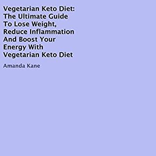 Vegetarian Keto Diet     The Ultimate Guide to Lose Weight, Reduce Inflammation and Boost Your Energy with Vegetarian Keto Diet              By:                                                                                                                                 Amanda Kane                               Narrated by:                                                                                                                                 Adrian Newcastle                      Length: 2 hrs and 4 mins     Not rated yet     Overall 0.0