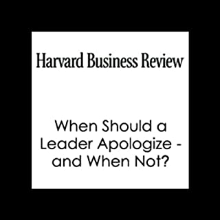 When Should a Leader Apologize - and When Not? (Harvard Business Review) cover art