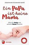 Ein Papa ist keine Mama: Was ein Baby von seinem