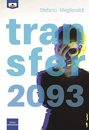 Transfer 2093 (Italian Edition)