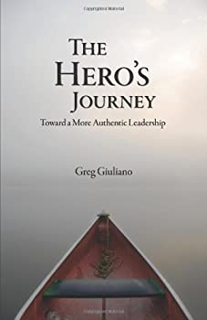 Paperback The Hero's Journey: Toward a More Authentic Leadership Book