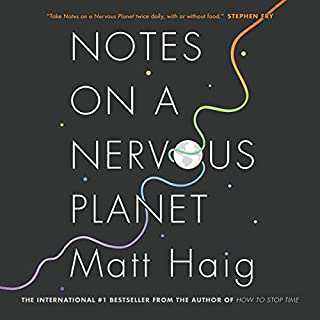 Notes on a Nervous Planet                   Written by:                                                                                                                                 Matt Haig                               Narrated by:                                                                                                                                 Matt Haig                      Length: 5 hrs and 11 mins     2 ratings     Overall 4.5