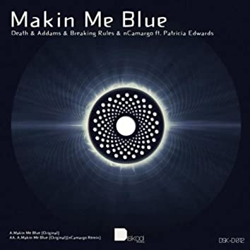 Makin Me Blue Original / Makin Me Blue - Ncamargo Remix