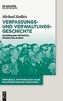 Verfassungs- Und Verwaltungsgeschichte: Materialien, Methodik, Fragestellungen (methodica)