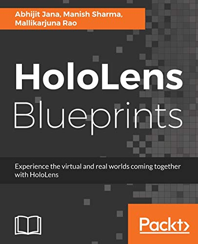HoloLens Blueprints: Build immersive AR and Mixed Reality Applications (English Edition)