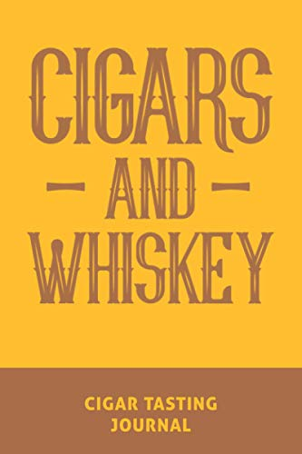 Cigars And Whiskey: Cigar Tasting Log Book and Journal for Cigar Lovers | Premium Record Keeping Log Book For Cigar Smokers And Collecters