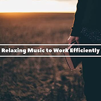 Relaxing Music to Work Efficiently