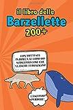 Il Libro delle Barzellette: Oltre 200 divertentissime barzellette di ogni genere. Barzellette per Adulti + Aforismi Divertenti. Idea Regalo