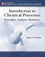 Introduction to Chemical Processes: Principles, Analysis, Synthesis (McGraw-Hill Chemical Engineering)