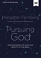 Pursuing God Video Study: Encountering His Love and Beauty in the Bible [DVD]