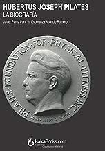 Hubertus Joseph Pilates. La Biografía