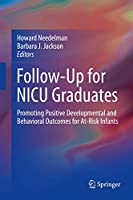 Follow-Up for NICU Graduates: Promoting Positive Developmental and Behavioral Outcomes for At-Risk Infants
