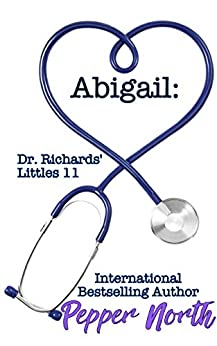Abigail: Dr. Richards' Littles 11 by [Pepper North]