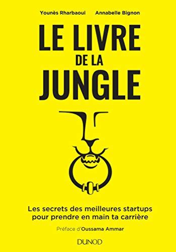Le livre de la Jungle - Les secrets des meilleures startups pour prendre en main ta carrière