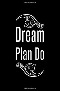 Dream Plan Do: Lined Notebook Journal- (6x9 inches )100 Pages