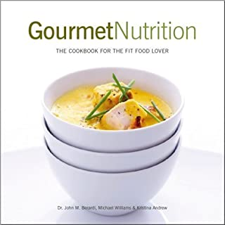 Gourmet Nutrition: The Cookbook for the Fit Food Lover by John Berardi (January 1, 2007) Paperback