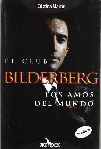 Club Bilderberg, El. Los amos del mundo
