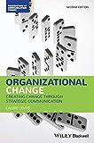 Organizational Change: Creating Change Through Strategic Communication (Foundations of Communication Theory Series) (English Edition)