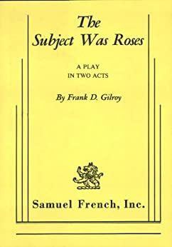 The Subject Was Roses by [Frank D. Gilroy]