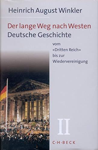 Der lange Weg nach Westen, Bd.2: Deutsche Geschichte vom 'Dritten Reich' bis zur Wiedervereinigung