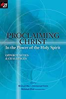 Proclaiming Christ in the Power of the Holy Spirit: Opportunities and Challenges (E21 Scholars' Consultation)