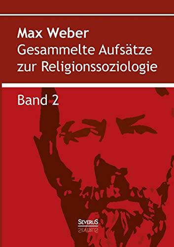 Gesammelte Aufsätze zur Religionssoziologie. Band 2: Hinduismus Und Buddhismus