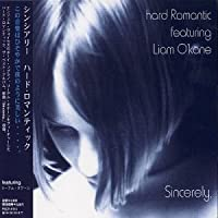 Sincerely by Hard Romantic (Ft Liam O'kane) (2003-06-04)