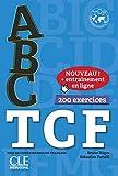 ABC TCF. Tous niveaux. Buch+Audio-CD+Online-Übungen: Test de connaissance du français, 200 exercices. Buch + mp3 CD + entraînement en ligne + Corrigés et transcriptions