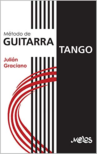 MÉTODO DE GUITARRA TANGO eBook: GRACIANO, JULIÁN: Amazon.es ...