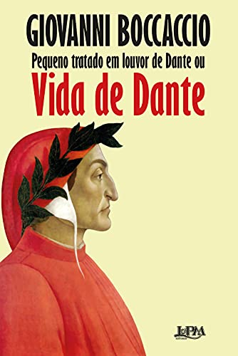 Pequeno tratado em louvor de Dante ou vida de Dante