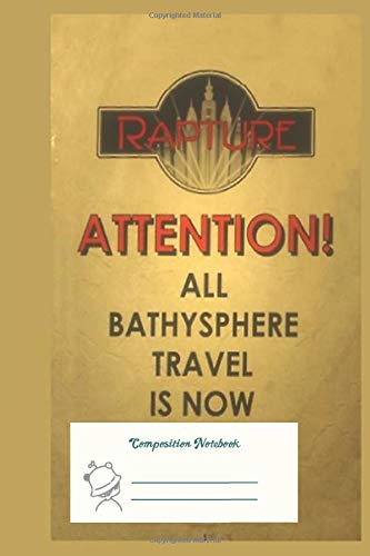 Composition Notebook: Bioshock – Bathysphere Travel Denied Ruled Line Paper Notebook for School, Journaling, or Personal Use