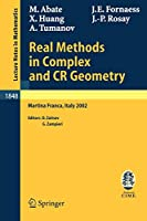 Real Methods in Complex and CR Geometry: Lectures given at the C.I.M.E. Summer School held in Martina Franca, Italy, June 30 - July 6, 2002 (Lecture Notes in Mathematics (1848))