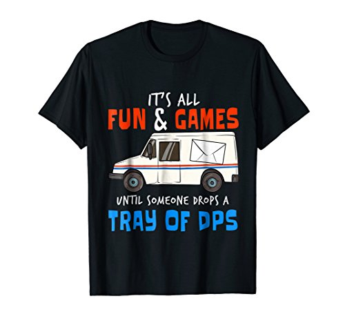 Funny Postal Workers T-Shirt I Drops Tray Of DPS Carrier Tee