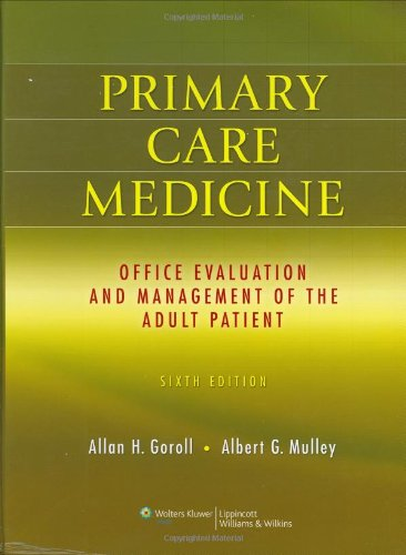 Primary Care Medicine: Office Evaluation and Management of the Adult Patient, 6th Edition