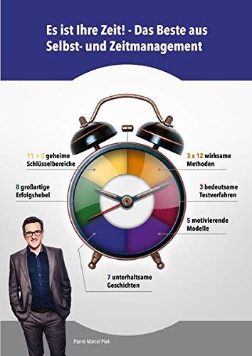 Es ist Ihre Zeit!: Das Beste aus Selbst- und Zeitmanagement
