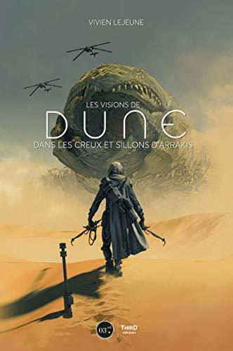 Les visions de Dune: Dans le creux et sillons...