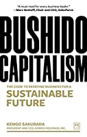 Bushido Capitalism: A Code to Redefine Business for a Sustainable Future