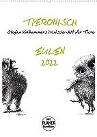 Tieronisch Eulen (Wandkalender 2022 DIN A2 hoch): Stefan Kahlhammers fabelhaft gezeichnete Tierwelt (Familienplaner, 14 Seiten )