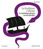 Le feuilleton d'Ulysse - La mythologie grecque en cent épisodes - Format Kindle - 9782747077880 - 13,99 €